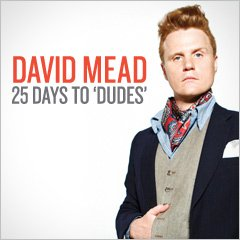 25 Days To 'Dudes'